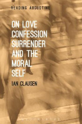 Omslag - On Love, Confession, Surrender and the Moral Self