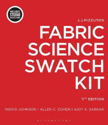 J.J. Pizzuto's Fabric Science Swatch Kit av Ingrid Johnson, Allen C Cohen og Ajoy K Sarkar (Samlepakke)