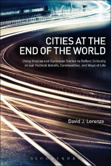 Cities at the End of the World av David J. Lorenzo (Heftet)