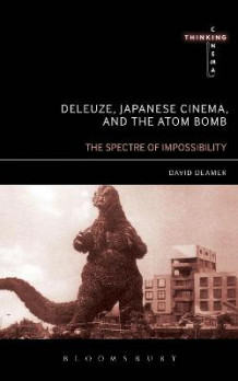 Deleuze, Japanese Cinema, and the Atom Bomb av David Deamer (Heftet)