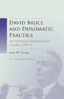 David Bruce and Diplomatic Practice av John W. Young (Heftet)