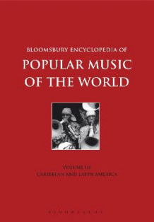 Bloomsbury Encyclopedia of Popular Music of the World: Volume 3 (Innbundet)