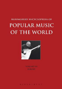 Bloomsbury Encyclopedia of Popular Music of the World: Volume 7 (Innbundet)