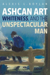 Omslag - Ashcan Art, Whiteness, and the Unspectacular Man