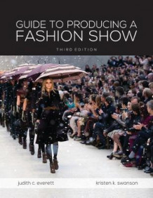 Guide to Producing a Fashion Show av Judith C. Everett og Kristen K. Swanson (Samlepakke)