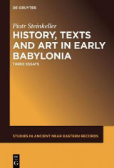 Omslag - History, Texts and Art in Early Babylonia