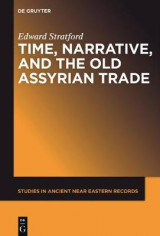Omslag - Time, Narrative, and the Old Assyrian Trade