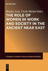 Omslag - The Role of Women in Work and Society in the Ancient Near East