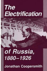 Omslag - The Electrification of Russia, 1880-1926