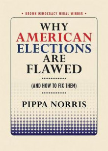 Why American Elections Are Flawed (And How to Fix Them) av Pippa Norris (Heftet)