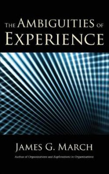The Ambiguities of Experience av James G. March (Heftet)