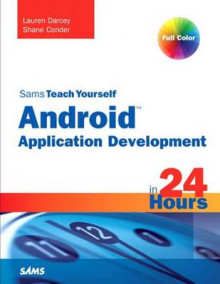 Sams Teach Yourself Android Application Development in 24 Hours (2nd Edition) av Lauren Darcey (Heftet)