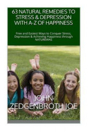 63 Natural Remedies to Stress & Depression with A-Z of Happiness av John Zedgenbroth Joe (Heftet)