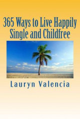 Omslag - 365 Ways to Live Happily Single and Childfree