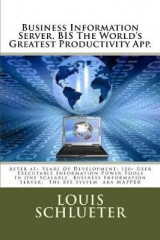Omslag - Business Information Server, Bis the World's Greatest Productivity App.