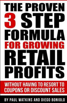 The Proven 3 Step Formula for Growing Retail Profits av Paul Watkins (Heftet)