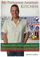 Omslag - My Portuguese American Kitchen - Recipes with a Portuguese Accent
