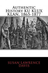 Omslag - Authentic History Ku Klux Klan, 1865-1877