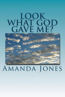 Look What God Gave Me? av Amanda Jones (Heftet)