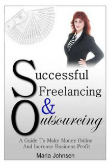 Successful Freelancing and Outsourcing av Maria Johnsen (Heftet)