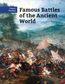 Famous Battles of the Ancient World av Chris McNab (Innbundet)