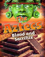 The Aztecs: Blood and Sacrifice av Louise A Spilsbury (Innbundet)