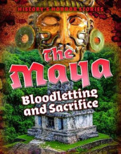 The Maya: Bloodletting and Sacrifice av Louise A Spilsbury (Innbundet)