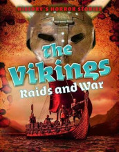 The Vikings: Raids and War av Louise A Spilsbury (Heftet)