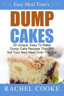 Easy Meal Time's - Dump Cake Recipes av Rachel Cooke (Heftet)