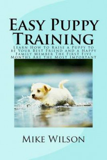Easy Puppy Training av Mike Wilson (Heftet)