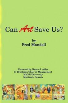Can Art Save Us? av Fred Mandell (Heftet)