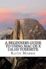 Omslag - A Beginners Guide to Using Mac OS X (10.10) Yosemite