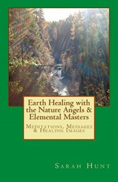 Earth Healing with the Nature Angels & Elemental Masters av Sarah Hunt (Heftet)