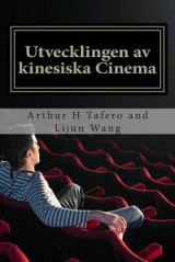 Omslag - Utvecklingen AV Kinesiska Cinema: Bonus! Buy This Book and Get a Free Movie Collectibles Catalogue!*