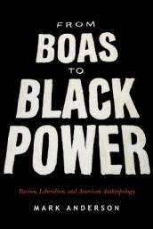 From Boas to Black Power av Mark Anderson (Innbundet)