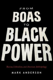 From Boas to Black Power av Mark Anderson (Heftet)