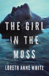The Girl in the Moss av Loreth Anne White (Heftet)