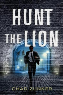 Hunt the Lion av Chad Zunker (Heftet)