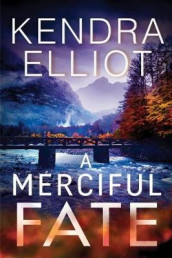 A Merciful Fate av Kendra Elliot (Heftet)