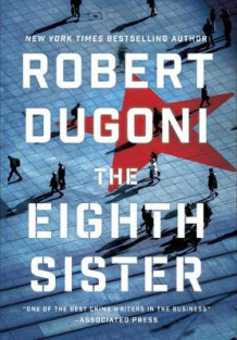 The Eighth Sister av Robert Dugoni (Heftet)