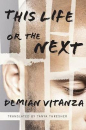 This Life or the Next av Demian Vitanza (Heftet)