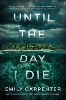 Until the Day I Die av Emily Carpenter (Heftet)