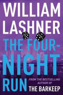 The Four Night Run av William Lashner (Heftet)