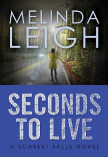Seconds to Live av Melinda Leigh (Heftet)