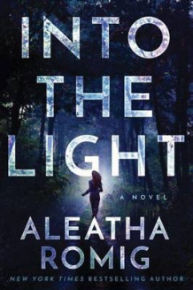Into the Light av Aleatha Romig (Heftet)