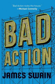 Bad Action av James Swain (Heftet)