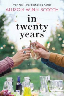 In Twenty Years av Allison Winn Scotch (Heftet)