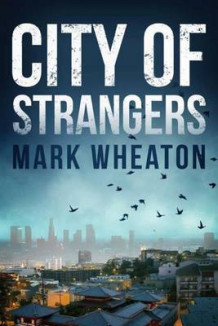 City of Strangers av Mark Wheaton (Heftet)