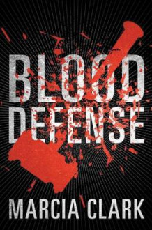 Blood Defense av Marcia Clark (Innbundet)