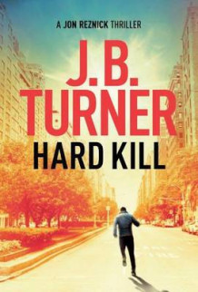 Hard Kill av J. B. Turner (Heftet)